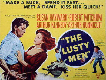 The Lusty Men (1952): Robert Mitchum is the Sweetheart of the Rodeo